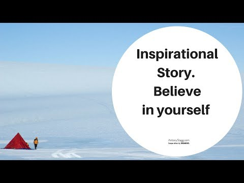 Inspirational Story - Believe in yourself