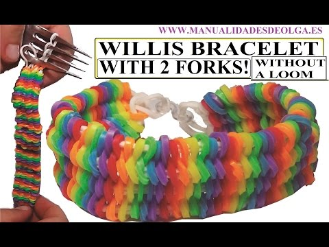 HOW TO WILLIS BRACELET WITH 2 FORKS. WITHOUT RAINBOW LOOM BANDS