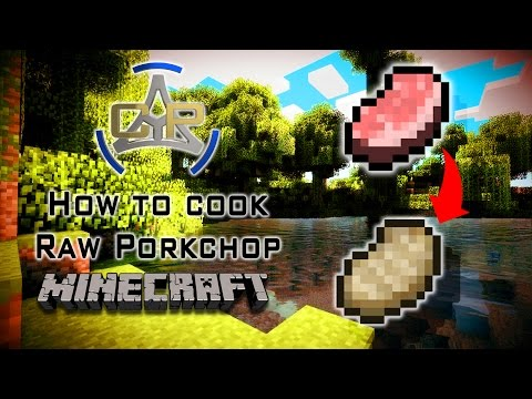 How to cook Raw Porkchops on (MINECRAFT)