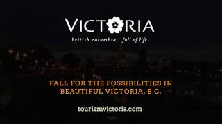 Victoria, B.C. - Fall for the Possibilities