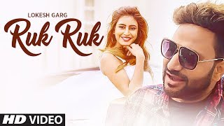 Ruk Ruk Latest Video Song | Lokesh Garg | Feat. Sophiya Singh
