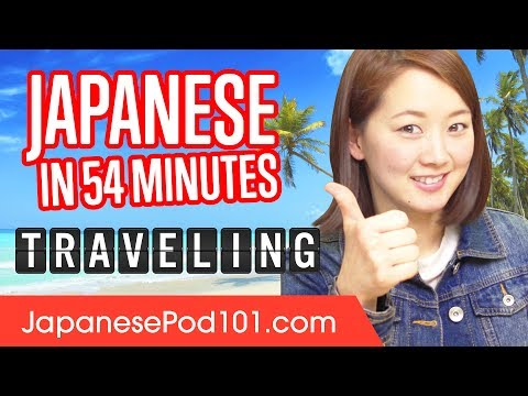 Learn Japanese in 54 Minutes - ALL Travel Phrases You Need