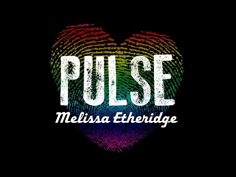 💓 Melissa Etheridge - PULSE ( for orlando victims ) 💓
