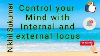 INTERNAL and EXTERNAL LOCUS of MIND CONTROL