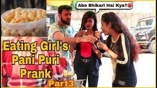 EATING GIRL'S PANI PURI PRANK - EPIC REACTIONS   PRANK IN INDIA 2020  By TCI