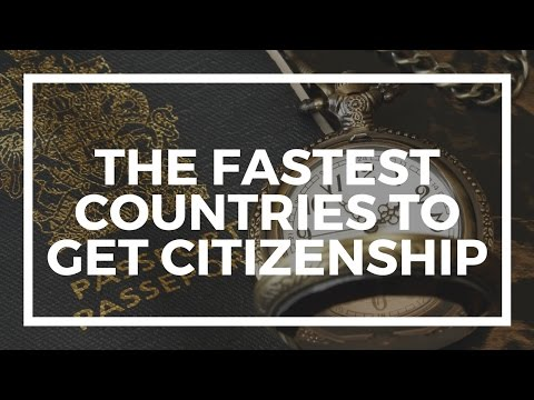 The Fastest Countries to Get Citizenship