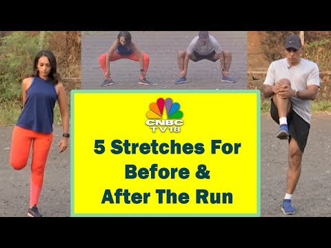 5 Stretches For Before & After The Run   Stay Fit With CNBC TV18