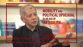 Danny Quah - Mobility and Political Upheaval in an Age of Inequality