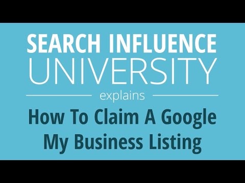 Search Influence University Explains: How to Claim A Google My Business Listing Video