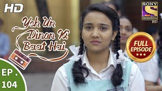 Yeh Un Dinon Ki Baat Hai - Ep 103 - Full Episode - 25th