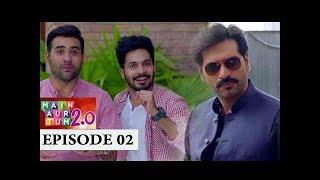 Main Aur Tum 2.0 Episode 02 - 3rd September 2017 - ARY Digital Drama
