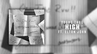 Young Thug - High (ft. Elton John) [Official Audio]