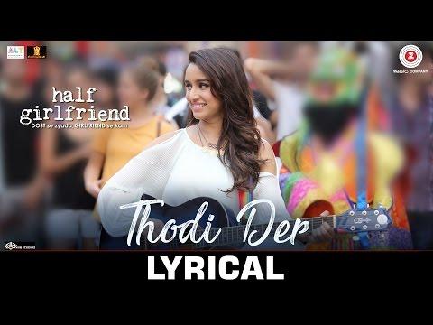 Xxx Mp4 Thodi Der Lyrical Half Girlfriend Arjun K Shraddha K Farhan Saeed Shreya Ghoshal Kumaar 3gp Sex