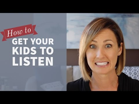How to Get Your Kids to Listen   Kelly Bourne