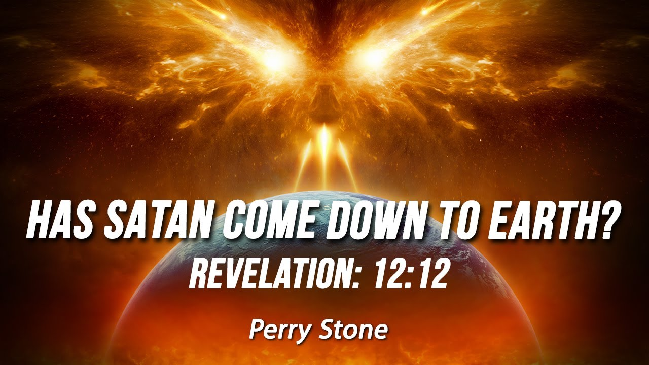 Has Satan Come Down To Earth Revelation 12 | Perry Stone