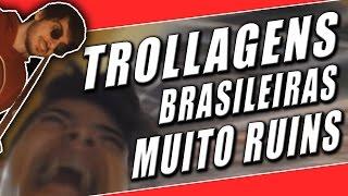 AS MAIS INCRÍVEIS TROLLAGENS BRASILEIRAS