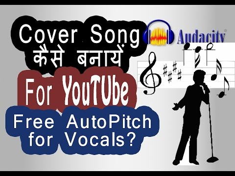 How to Record and Auto Pitch Vocals in Audacity: A to Z Tutorial for Making Bollywood Song Cover