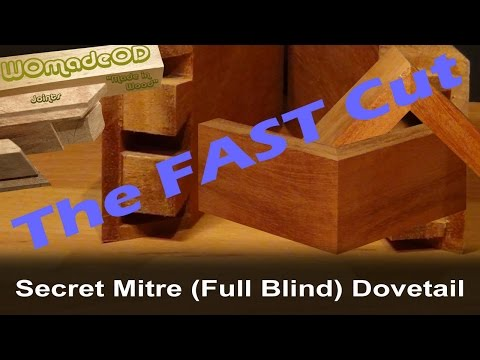 Hand Cut Secret Mitre Dovetail (Full Blind Dovetail) The Fast Cut