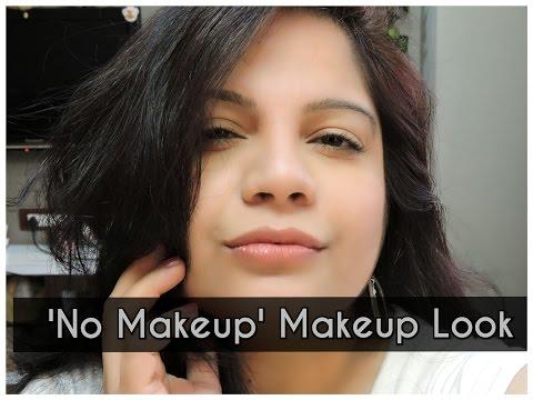 No Makeup Makeup Look for Indian Skin   Easy Indian Summer Makeup !!