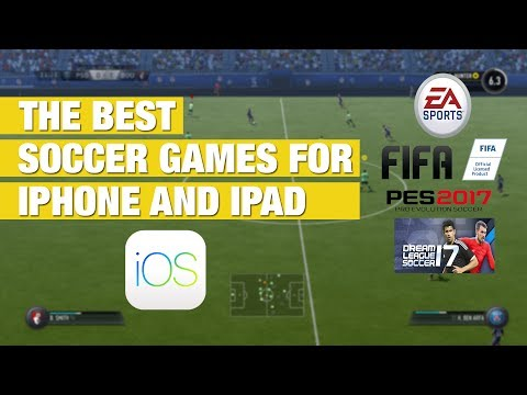 THE BEST SOCCER GAMES FOR IPHONE AND IPAD 2017