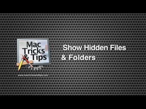 How To Show Hidden Files & Folders On Mac OS X