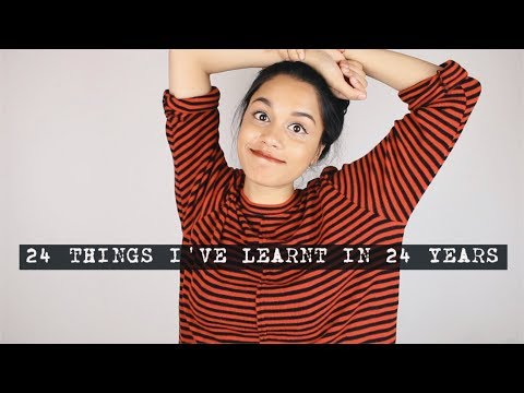 24 Things I've Learned In 24 Years | clickfortaz