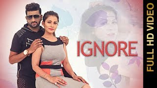 IGNORE (Full Video) | RK MEHNDI | New Punjabi Songs 2017 | AMAR AUDIO