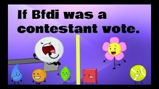 If BFDI was a contestant vote