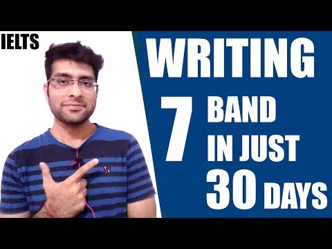 IELTS - How to score 7 band in just 30 days | Writing | IELTS tips and study plans| 2017