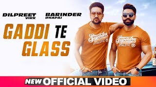 Gaddi Te Glass (Official Video)   Barinder Dhapai   Dilpreet Virk   Latest Punjabi Songs 2019