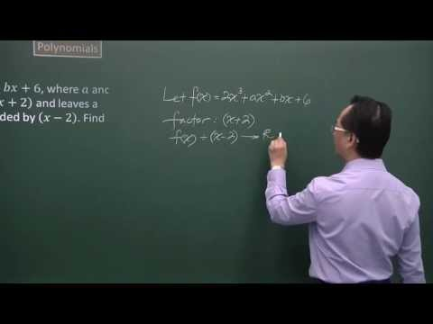 Polynomials - Factor and Remainder Theorem (Additional Mathematics Secondary 3/4)