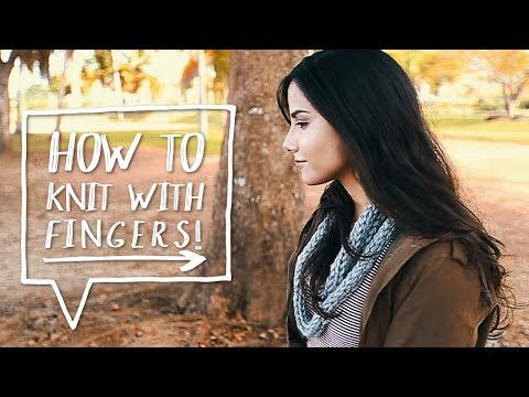 DIY KNITTED SCARF | How to Knit a Scarf with FINGERS! ✨Alejandra's Styles