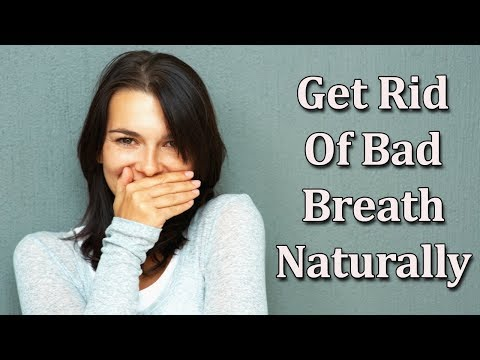 How To Eliminate Bad Breath Naturally - Get Rid Of Bad Breath FOREVER