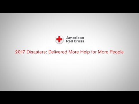 2017 Disasters: Delivered more help for more people