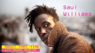 Saul Williams | ABOUT THAT TIME