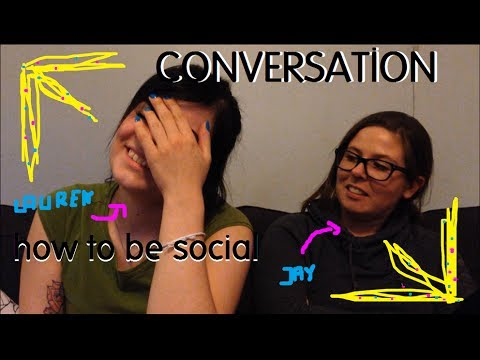 CONVERSATION - how to be social