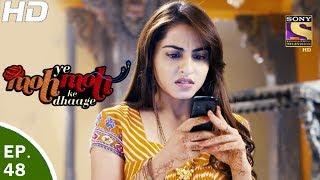 Yeh Moh Moh Ke Dhaage - ये मोह मोह के धागे - Episode 48 - 25th May, 2017