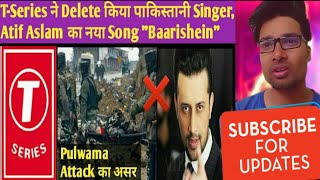 "Why T-series Deleted Atif Aslam New Song ""Baarishein"" from Youtube. Atif aslam Baarishein song."