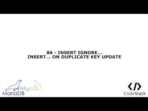 86 - INSERT IGNORE... INSERT... ON DUPLICATE UPDATE [MariaDB 10/MySQL]