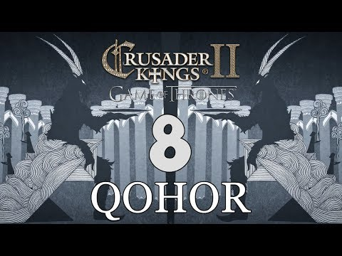 Ck2: Game of Thrones - DEUS GOAT! Qohor Episode 8