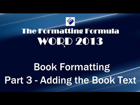 Word 2013   Book Formatting Part 3 Add the Book Text