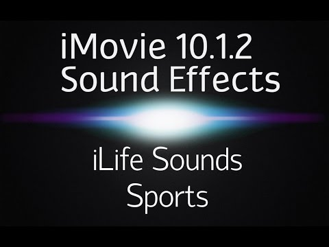 iMovie 10.1.2 Sound Effects | iLife Sports (Free Sound Effects)