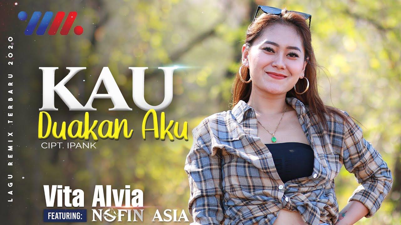 DJ Kau Duakan Aku - Vita Alvia ft Nofin Asia  BUKAN DJ SIUL