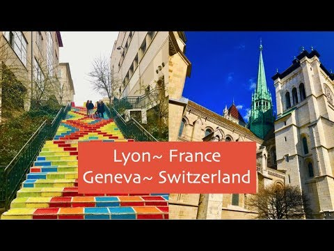 Lyon, France & Geneva, Switzerland