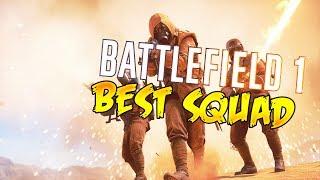 Battlefield 1 - FINALLY GOT BEST SQUAD!