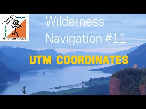 Wilderness Navigation #11 - UTM coordinates