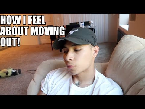 HOW I FEEL ABOUT MOVING OUT!