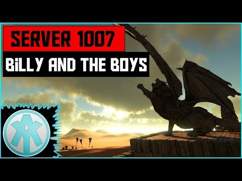 Ark Official Server 1007 Billy and the Boys Exclusive Footage