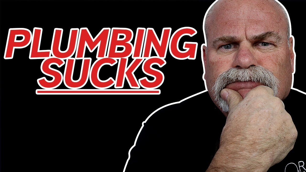 5 Things that SUCK About Being a Plumber