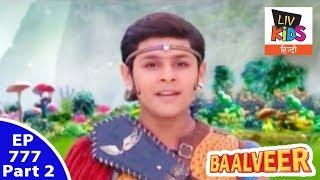 Baal Veer - बालवीर - Episode 777 - Part 2 - Baalveer - The Undefeated Hero